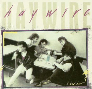 Haywire - Bad Boys (1986)