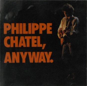 Philippe Chatel - Anyway (1990)
