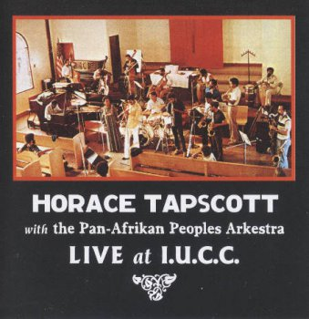 Horace Tapscott with the Pan-Afrikan Peoples Arkestra - LIVE at I.U.C.C (2006)