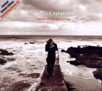 Bap Kennedy - The Sailor's Revenge (Limited Deluxe Edition) 2012