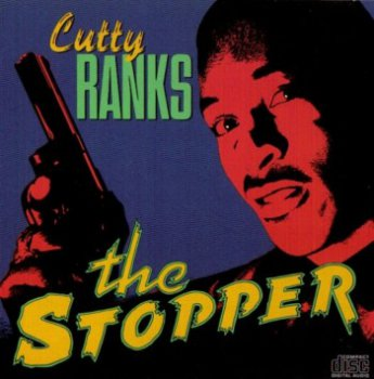 Cutty Ranks - The Stopper (1991)