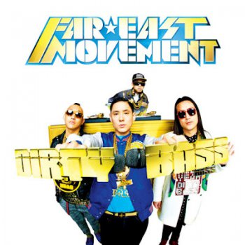 Far East Movement-Dirty Bass 2012