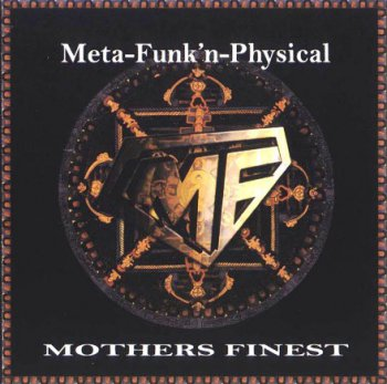 Mother's Finest - Meta-Funk'n-Physical (2003)