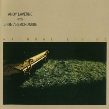 Andy LaVerne with John Abercrombie - Natural Living (2005)