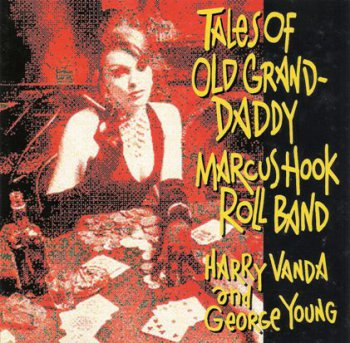 Marcus Hook Roll Band - Tales Of Old Grand-Daddy 1973 (Albert 1994)