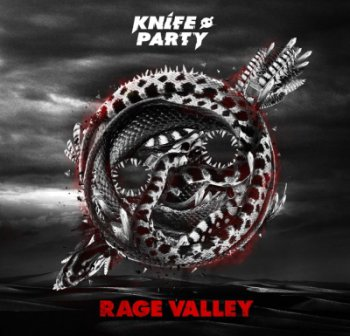 Knife Party - Rage Valley [EP] - 2012