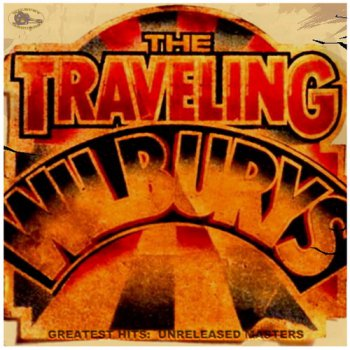 The Traveling Wilburys - Greatest Hits (+Unreleased Masters) [2CD] (2012)