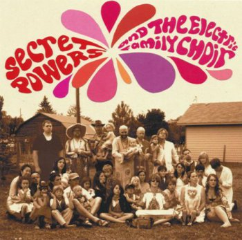 Secret Powers - Secret Powers And The Electric Family Choir (2009)