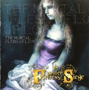 Fortress Under Siege - The Mortal Flesh Of Love (2011)