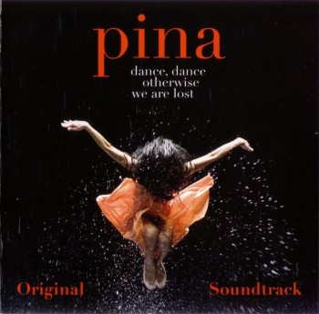 VA - Pina Dance, Dance Otherwise We Are Lost OST (2011)