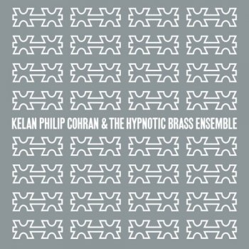 Kelan Philip Cohran & The Hypnotic Brass Ensemble - Kelan Philip Cohran And The Hypnotic Brass Ensemble (2012)