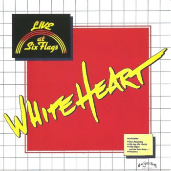 White Heart - Live At Six Flags (1986)