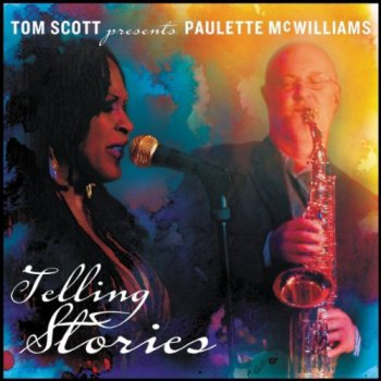 Paulette McWilliams & Tom Scott - Telling Stories (2012)