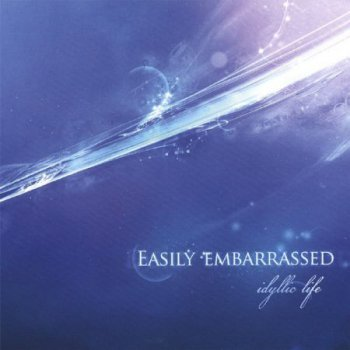 Easily Embarrassed - Idyllic Life (2008) Lossless