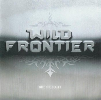 Wild Frontier - Bite The Bullet [Limited Edition] (2007)