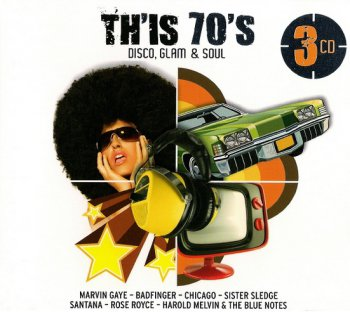 VA - Th'is 70's. Disco, Glam & Soul (3CD Box Set) 2011