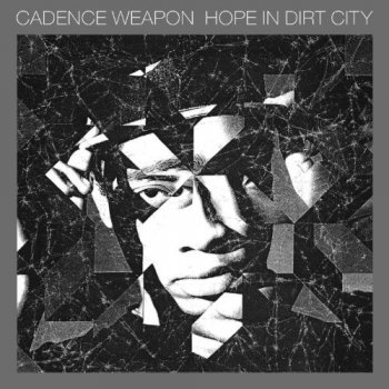 Cadence Weapon-Hope In Dirt City 2012