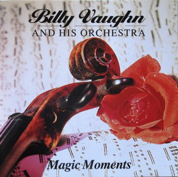 Billy Vaughn And His Orchestra - Magic moments (1995)