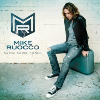 Mike Ruocco - The Rise. The Ride. The Risk. (2012)