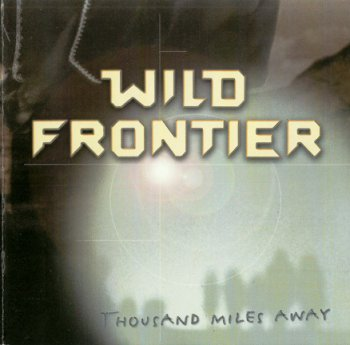 Wild Frontier - Thousand Miles Away (1998)