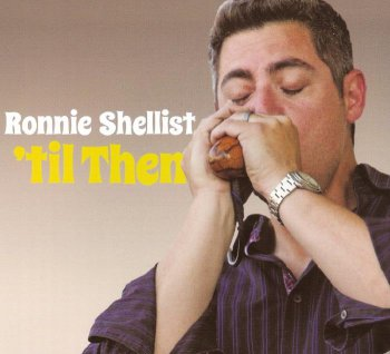 Ronnie Shellist - 'til Then (2012)