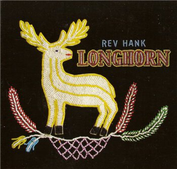Rev Hank - Longhorn (2012)