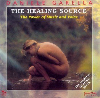 Daniele Garella - The Healing Source - The Power of Music and Voice (1997)