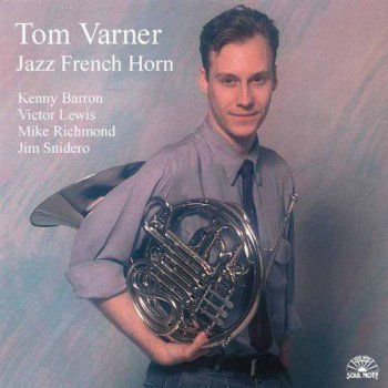 Tom Varner - Jazz French Horn (2009)