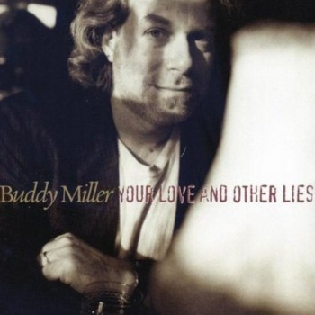Buddy Miller - Your Love and Other Lies (1995)