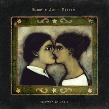 Buddy & Julie Miller - Written in Chalk (2009)