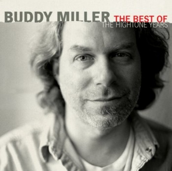 Buddy Miller - Best of the Hightone Years (2008)