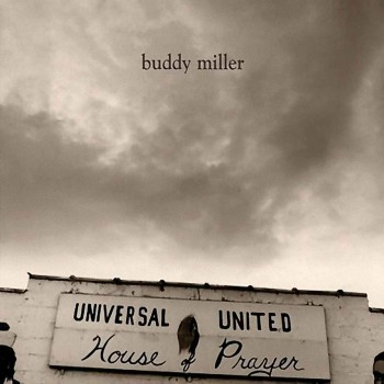 Buddy Miller - Universal United House of Prayer (2004)