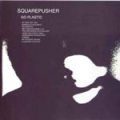 Squarepusher / «Hard Normal Daddy» (1997), «Go Plastic» (2001), «Just A Souvenir» (2008), «Numbers Lucent» (2009), «Ufabulum» (2012)