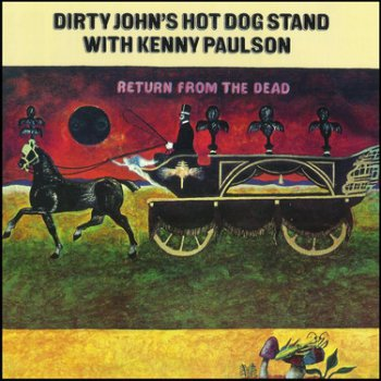 Dirty John's Hot Dog Stand - Return From the Dead 1970