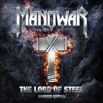 Manowar - The Lord Of Steel [Hammer Edition] (2012)