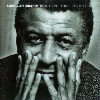 Abdullah Ibrahim Trio - Cape Town Revisited (2000)