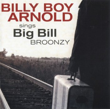 Billy Boy Arnold - Sings Big Bill Broonzy (2012)