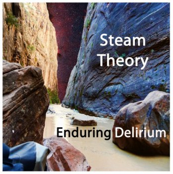 Steam Theory - Enduring Delirium (2010)