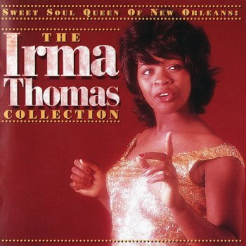 Irma Thomas — Sweet Soul Queen Of New Orleans: The Irma Thomas Collection (1996)