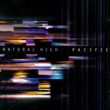 Natural High - Pacific (2001)