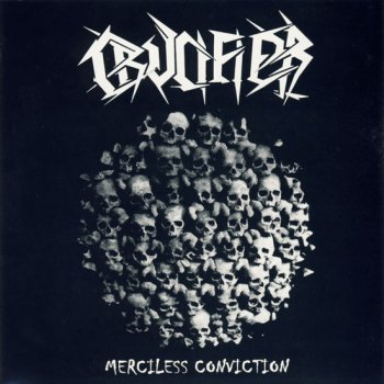Crucifier - Merciless Conviction (2002, Re-released 2009)