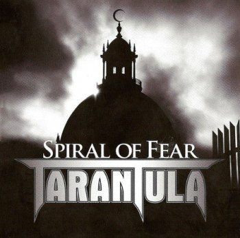 Tarantula - Spiral Of Fear (Limited Edition) 2012