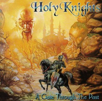 Holy Knights - A Gate Through The Past (2002)