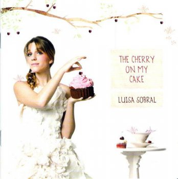 Luisa Sobral - The Cherry on My Cake (2011)