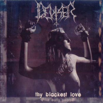 Deviser - Thy Blackest Love (The Early Years) 2003