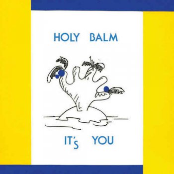 Holy Balm - It's You (2012)