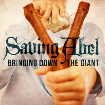 Saving Abel - Bringing Down The Giant (2012)