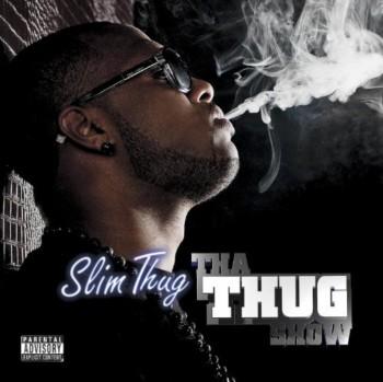 Slim Thug - Tha Thug Show (Best Buy Bonus Edition) (2010)