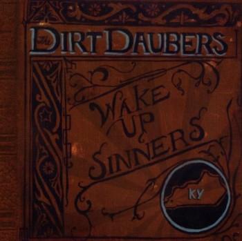 The Dirt Daubers - Wake Up Sinners (2011)