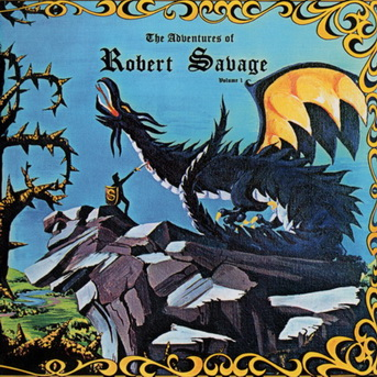 Robert Savage - The Adventures Of Robert Savage Vol. 1 (1971)